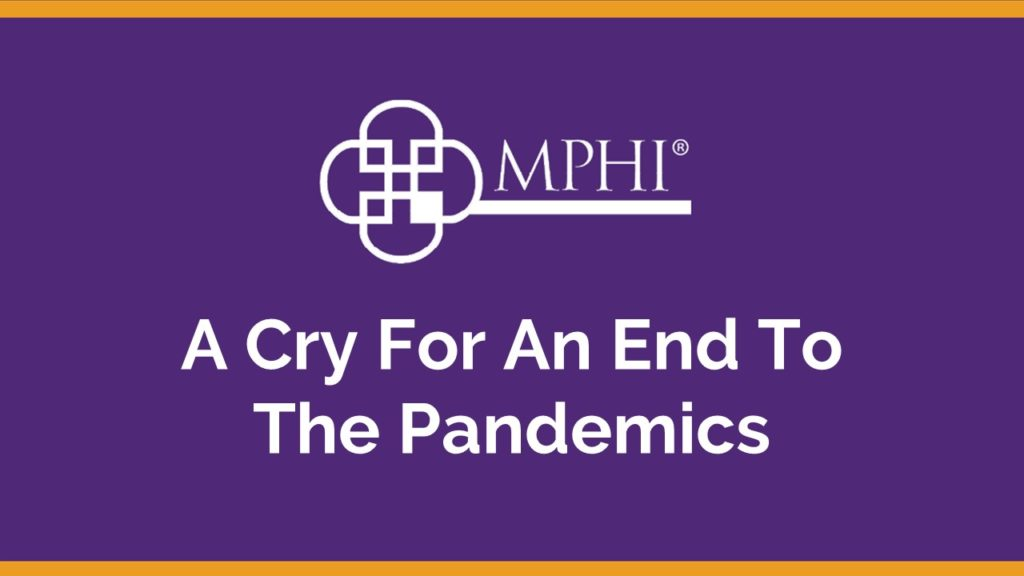 A cry for an end to the pandemics