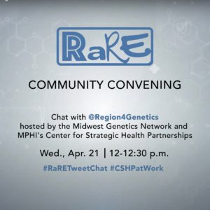 MPHI Center for Strategic Health Partnerships hosts #RaRETweetChat with Midwest Genetics Network