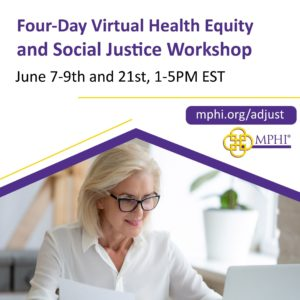 MPHI Hosts Equity in Action:<br>Advancing Justice Together Virtual Workshop in June